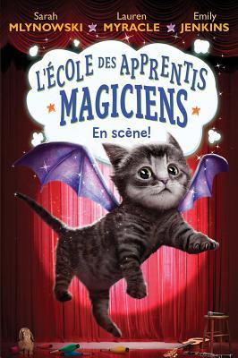 Image for En Scene (L'Ecole Des Apprentis Magiciens #3)