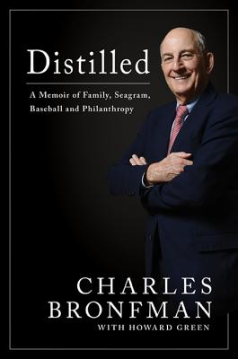 Image for Distilled A Memoir of Family, Seagram, Baseball, and Philanthropy
