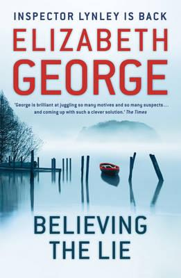 Believing the Lie (Inspector Lynley), Elizabeth George