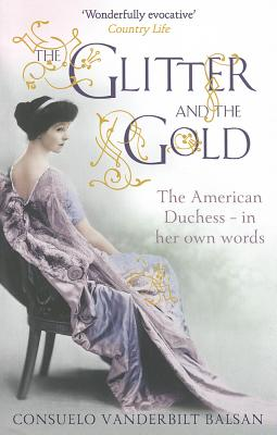 Image for Glitter and the Gold: The American Duchess, in Her Own Words