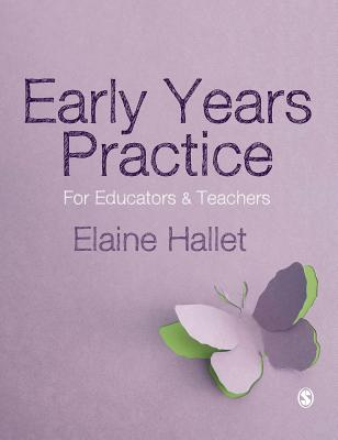Early Years Practice: For Educators and Teachers, Hallet, Elaine
