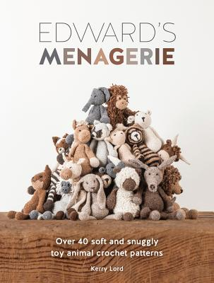 Image for Edward's Menagerie: Over 40 soft and snuggly toy animal crochet patterns