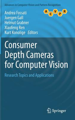 Consumer Depth Cameras for Computer Vision: Research Topics and Applications (Advances in Computer Vision and Pattern Recognition)