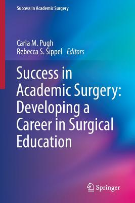 Image for Success in Academic Surgery: Developing a Career in Surgical Education