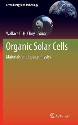 Image for Organic Solar Cells: Materials and Device Physics (Green Energy and Technology)