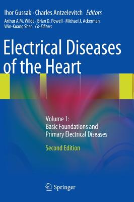 Image for Electrical Diseases of the Heart: Volume 1: Basic Foundations and Primary Electrical Diseases
