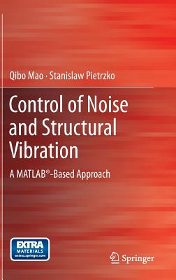 Image for Control of Noise and Structural Vibration: A MATLAB®-Based Approach
