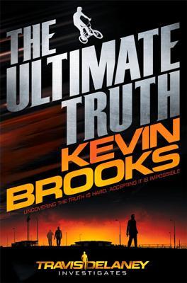 The Ultimate Truth (Travis Delaney Investigates), Brooks, Kevin