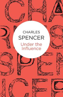 Under the Influence, Spencer, Charles