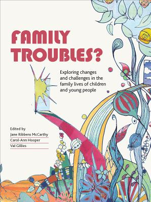 Image for Family Troubles?: Exploring Changes and Challenges in the Family Lives of Children and Young People