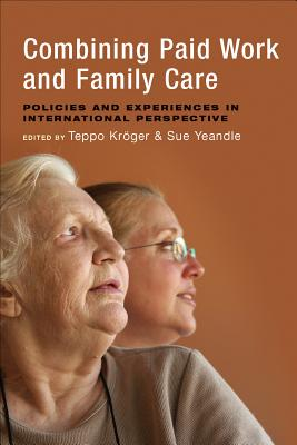 Image for Combining Paid Work and Family Care: Policies and Experiences in International Perspective