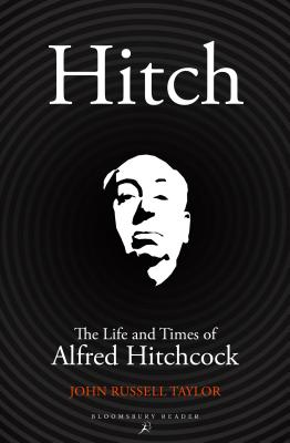Hitch: The Life and Times of Alfred Hitchcock, Taylor, John Russell