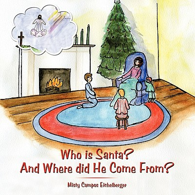 Who is Santa? And Where did He Come From?, Campos Eichelberger, Misty
