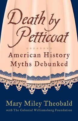 Image for Death by Petticoat: American History Myths Debunked