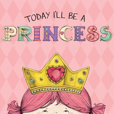 Image for Today I'll Be a Princess
