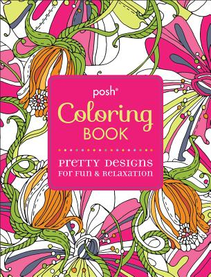 Image for Posh Adult Coloring Book: Pretty Designs for Fun & Relaxation (Posh Coloring Books)