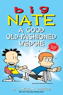 Image for Big Nate: A Good Old-Fashioned Wedgie