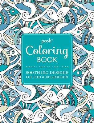 Image for Posh Adult Coloring Book: Soothing Designs for Fun & Relaxation (Volume 7) (Posh Coloring Books)