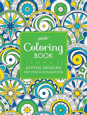 Image for Posh Adult Coloring Book: Artful Designs for Fun & Relaxation (Posh Coloring Books)