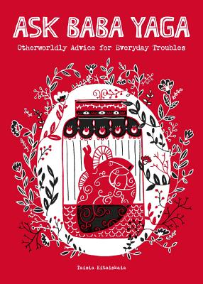 Image for Ask Baba Yaga: Otherworldly Advice for Everyday Troubles