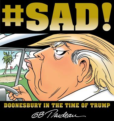 Image for #SAD!: Doonesbury in the Time of Trump