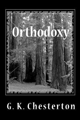 Orthodoxy, Chesterton, G. K.