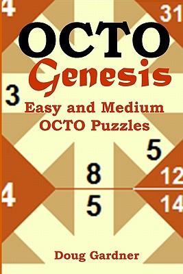 OCTO Genesis: Easy and Medium Octo Puzzles, Gardner, Doug