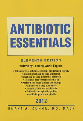 Antibiotic Essentials 11th Edition, Burke A. Cunha (Author)