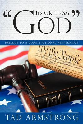 "Image for It's OK To Say ""God"": Prelude to a Constitutional Renaissance"