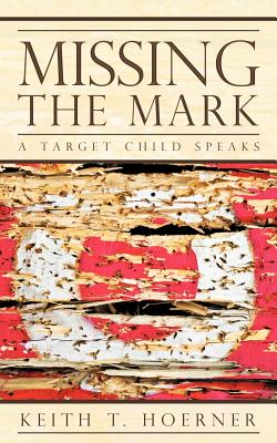 Image for Missing The Mark: A Target Child Speaks