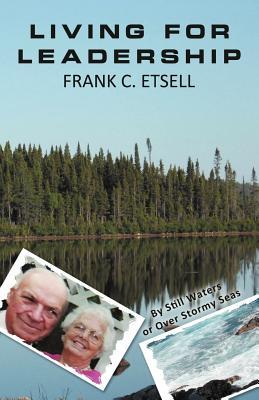 Living for Leadership, Etsell, Frank C.