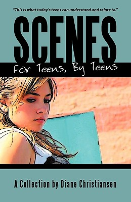 Scenes for Teens, by Teens, Christiansen, Diane