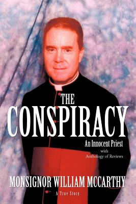 The Conspiracy: An Innocent Priest, McCarthy, William