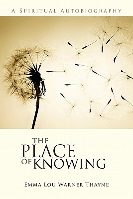 Image for The Place of Knowing: A Spiritual Autobiography