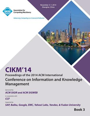 CIKM 14, ACM International Conference on Information and Knowledge Management V3, CIKM Conference Committee