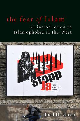 Image for Fear of Islam: An Introduction to Islamophobia in the West
