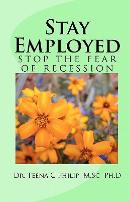 Stay Employed: stop the fear of recession, M.sc ph.d, Dr. Teena C  Philip