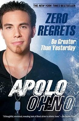 Zero Regrets: Be Greater Than Yesterday, Apolo Ohno