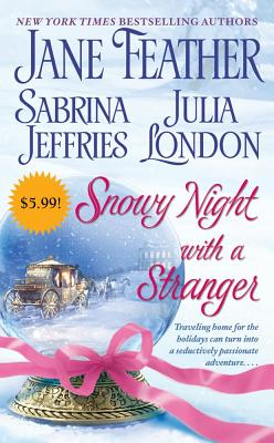 Snowy Night with a Stranger, Jane Feather, Sabrina Jeffries, Julia London