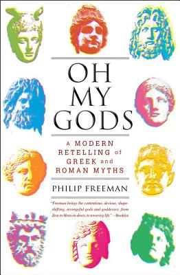 Image for Oh My Gods: A Modern Retelling of Greek and Roman Myths