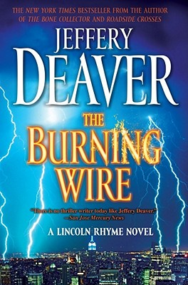 The Burning Wire  A Lincoln Rhyme Novel, Deaver, Jeffery