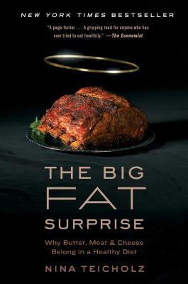 Image for The Big Fat Surprise: Why Butter, Meat and Cheese Belong in a Healthy Diet