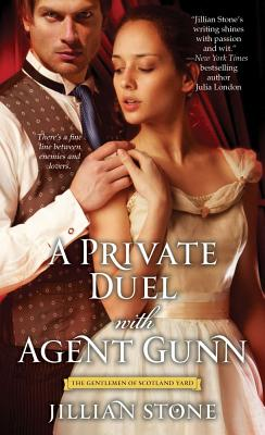 A Private Duel with Agent Gunn (The Gentlemen of Scotland Yard), Stone, Jillian