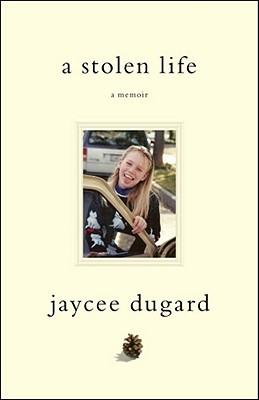 """A Stolen Life: A Memoir, """"Dugard, Jaycee"""""""
