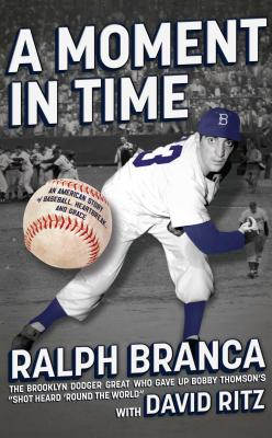 Image for A MOMENT IN TIME  An American Story of Baseball, Heartbreak, and Grace