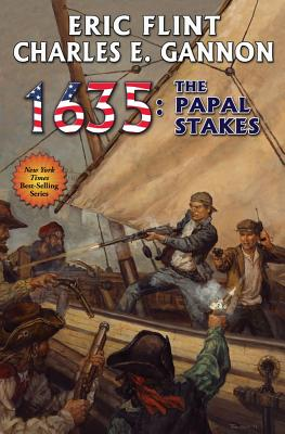 """1635: Papal Stakes (Ring of Fire), """"Flint, Eric, E., Charles Gannon"""""""