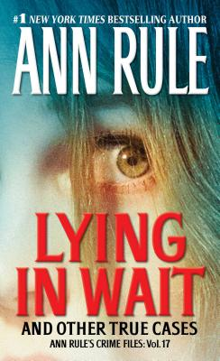 Image for Lying in Wait: Ann Rule's Crime Files: Vol.17