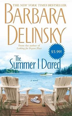 The Summer I Dared: A Novel, Barbara Delinsky