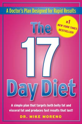 17 DAY DIET SIMPLE PLAN THAT TARGETS BOTH BELLY FAT AND VISCERAL FAT, MORENO, MIKE