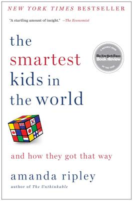 Image for The Smartest Kids in the World: And How They Got That Way